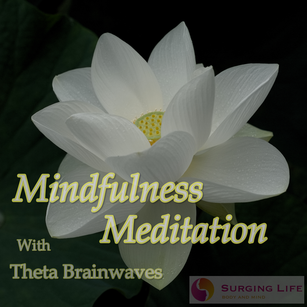 The Guided Mindfulness Meditation From SurgingLife With Theta Brainwave Entrainment