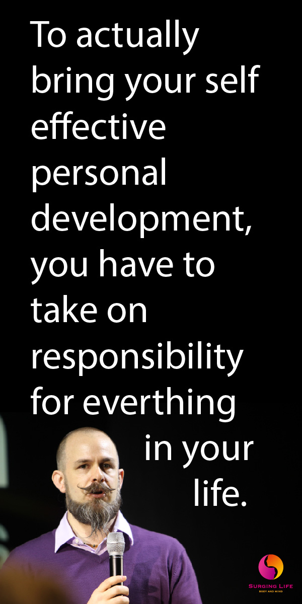 Bring Your Self Effective Personal Development Take Resposibility For Everything In Your Life