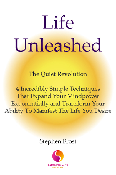 Personal Development Books Life Unleashed By Stephen Frost Published By SurgingLife